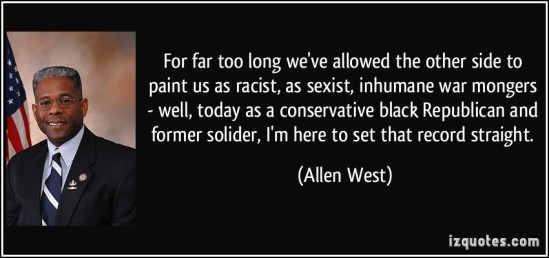 quote-for-far-too-long-we-ve-allowed-the-other-side-to-paint-us-as-racist-as-sexist-inhumane-war-allen-west-196018